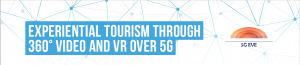 5G EVE - Experiential Tourism Trial