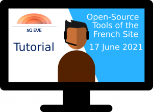 Tutorial - Open-Source Tools of the French 5G-EVE Site